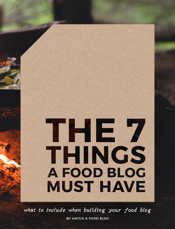 The 7 Important Things a New Food Blog Must Have